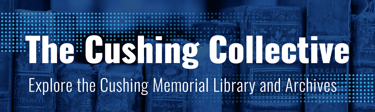 Explore the Cushing Memorial Library and Archives